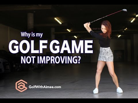 Why is my Golf Game Not Improving? | Golf with Aimee