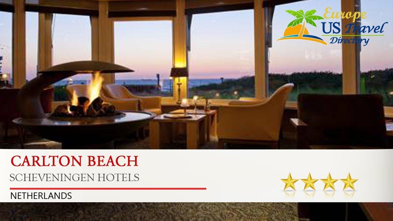 Carlton Beach Scheveningen Hotels Netherlands Youtube