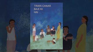 Train Chaar Baje Ki Hai