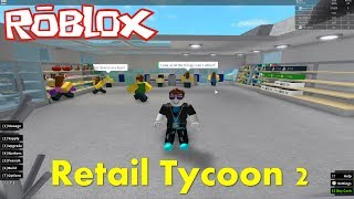 ROBLOX - Store Expansion - Retail Tycoon Ep.2