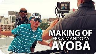 """EES feat. Mandoza - """"AYOBA"""" - MAKING OF"""