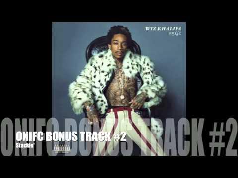 Wiz Khalifa - Stackin' (ONIFC BONUS TRACK #2)