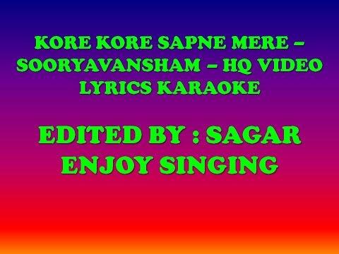 KORE KORE SAPNE MERE -  SOORYAVANSHAM -  HQ VIDEO LYRICS KARAOKE