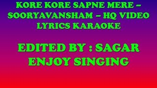 KORE KORE SAPNE MERE - SOORYAVANSHAM - HQ VIDEO LYRICS KARAOKE