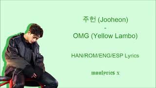 주헌 (Jooheon) - OMG (Yellow Lambo) (Han/Rom/Eng/Esp Lyrics)