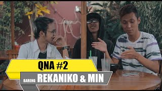 Q&A TIME #02 - RILIS LAGU BARU ? | BARENG REKANIKO & M.I.N