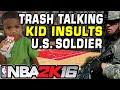 watch he video of TRASH TALKER INSULTS U.S. SOLDIER on MYCOURT NBA 2K16