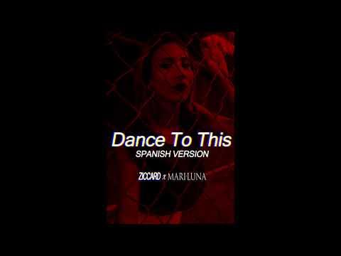 Dance To This Spanish  - Mari Luna x Ziccard