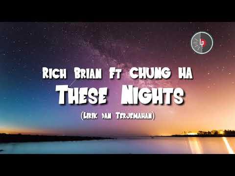 Rich Brian Ft. CHUNG HA - These Nights (Lirik & Terjemahan)