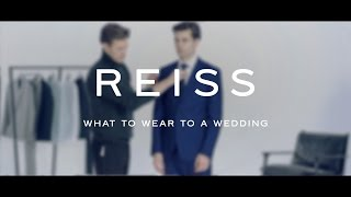 What to Wear to a Wedding - The Video Style Guide - REISS
