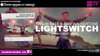 Shaun Bate & Sam Walkertone - Lightswitch (E-Partment Remix)