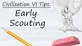 Civilization VI Tips: Early Scouting