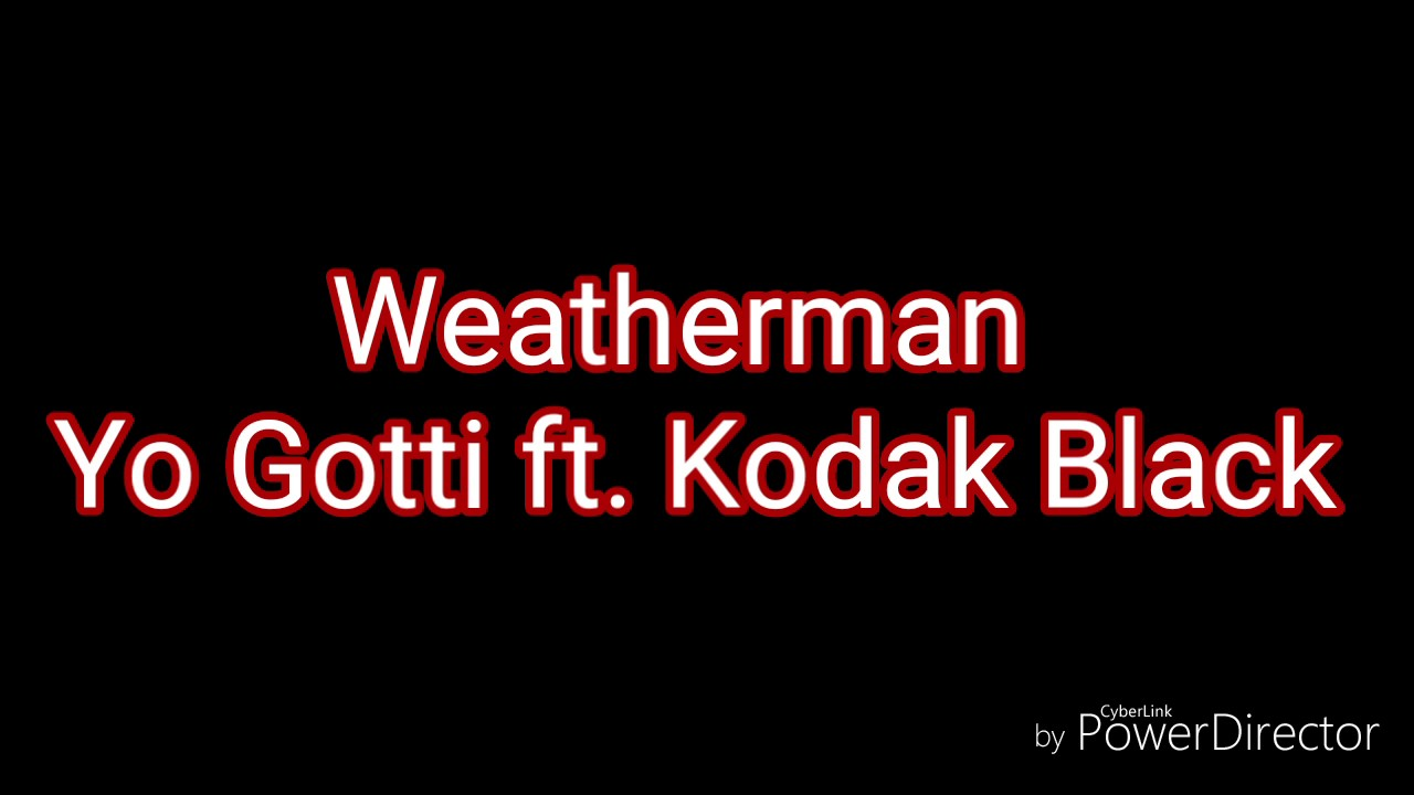 Download Weatherman - Yo Gotti ft. Kodak Black (lyrics)
