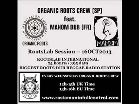 ROOTSLAB 16OCT2013 - Organic Roots Crew Feat. Mahom Dub 3hrs session