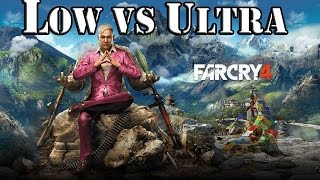 FAR CRY 4-LOW vs ULTRA
