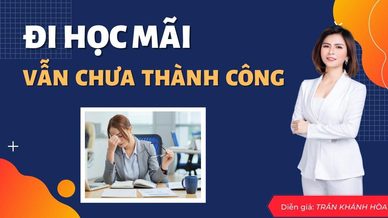 Tại sao bạn đi học cách bán hàng online mãi nhưng vẫn chưa giàu | Trần Khánh Hòa