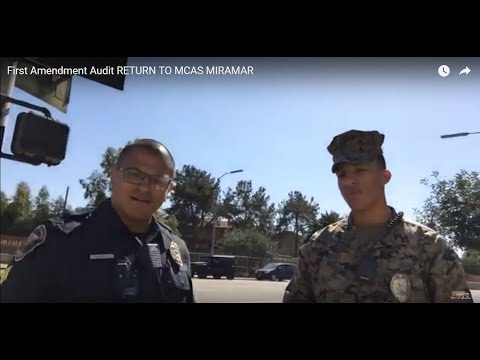 First Amendment Audit I RETURN TO MCAS MIRAMAR