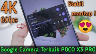 Bisa 4K 60fps ! Google Camera Poco X3 Pro Stabil   GAK ADA LAWAN !