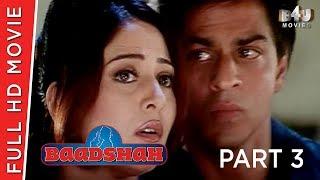 Baadshah | Part 3 Of 4 | Shahrukh Khan, Twinkle Khanna, Deepshikha