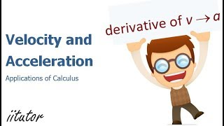 √ Velocity and Acceleration using calculus | iitutor