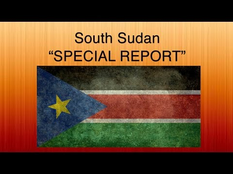 South Sudan  Special Report