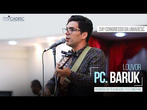 Pai Nosso/Em Teus Braços/Tú És Soberano - Paulo César Baruk - 3º Dia - 24º Congresso da UMADESC