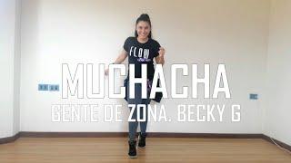 Muchacha - Gente de Zona, Becky G - Flow Dance Fitness - Zumba - Coreografía