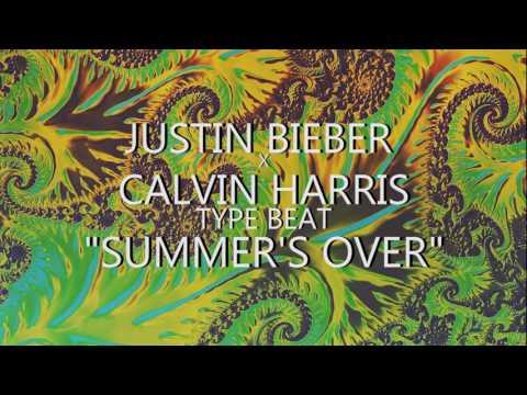 "Calvin Harris X Justin Bieber Type Beat - ""Summer's Over"""