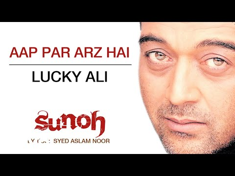 Aap Par Arz Hai - Sunoh | Lucky Ali | Official Hindi Pop Song