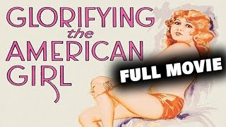 GLORIFYING THE AMERICAN GIRL | Full Length Musical Movie | English | HD | 720p