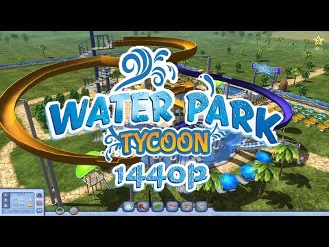 Water Park Tycoon PC Gameplay FullHD 1080p