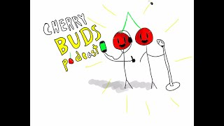 Cherry Buds Podcast Ep.9