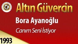 Repeat youtube video Bora Ayanoğlu - Canım Seni İstiyor