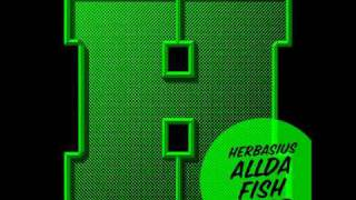 Herbasius - Entre fiesta y siesta (con Microbio) [All da fish is sold] [2011]