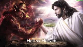 Hell vs Heaven