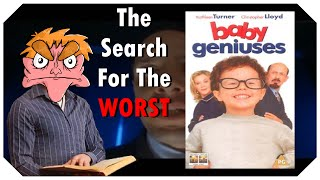 Baby Geniuses - The Search For The Worst - IHE
