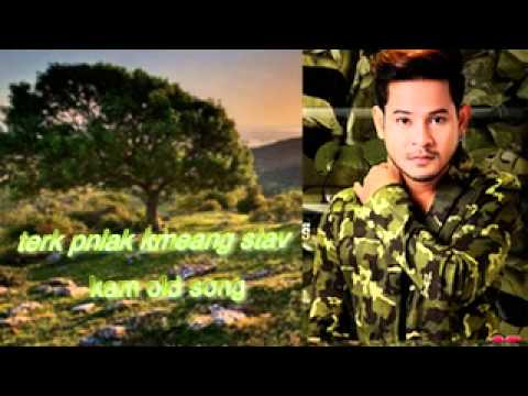 Kam - khmer old song - terk pnek kmeng stev - cambodia music MP3