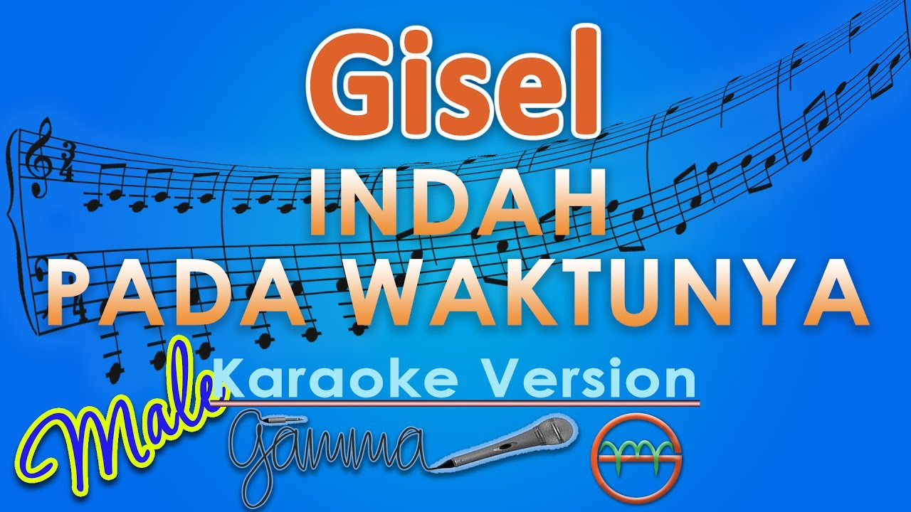 Gisel Indah Pada Waktunya Male Karaoke Gmusic Youtube