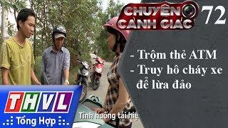 THVL | Chuyện cảnh giác - Kỳ 72: Trộm thẻ ATM, truy hô cháy xe để lừa đảo