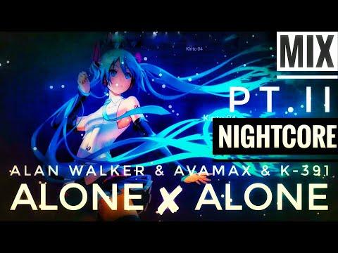 [-nightcore-]---alone-x-alone-part.ii---alan-walker-&-avamax-&-k-391-[-edm-]