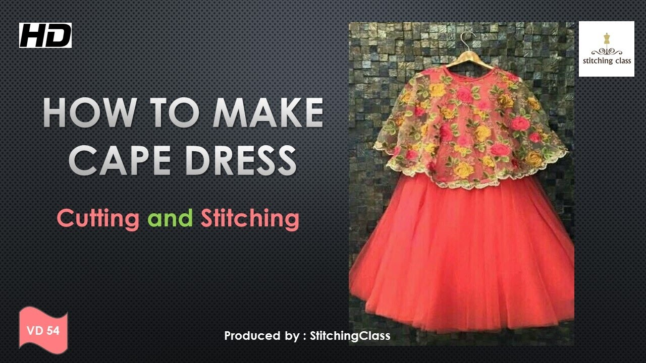 Cape Cutting And Stitching Youtube