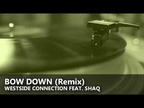 Westside Connection feat Shaq  Bow Down Remix
