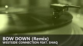 Westside Connection feat. Shaq - Bow Down (Remix)