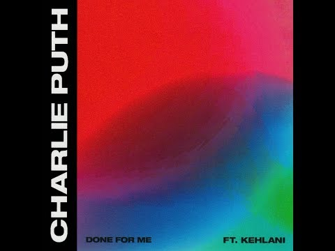 Done For Me (feat. Kehlani) (Alternate Version) (Audio) - Charlie Puth