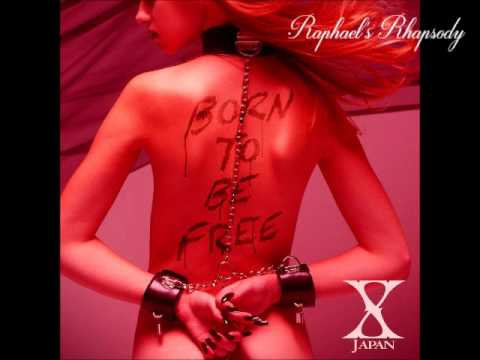 X JAPAN - Born To Be Free