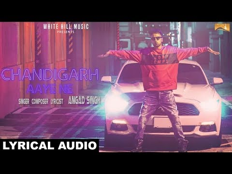 Chandigarh Aaye Ne (Lyrical Audio) Angad Singh | Punjabi Lyrical Audio 2017 | White Hill Music