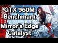 Mirror's Edge Catalyst - GTX 960M - Dell Inspiron 15 - i7-6700HQ - Benchmark