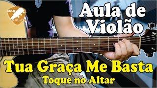Baixar Aula de Violão Gospel - Tua Graça Me Basta (Toque no Altar)