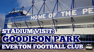STADIUM VISIT: Goodison Park: The Home of Everton Football Club