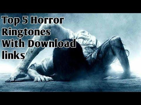 Top 5 Best Haunted/horror Ringtones 2018  With Direct Download Link
